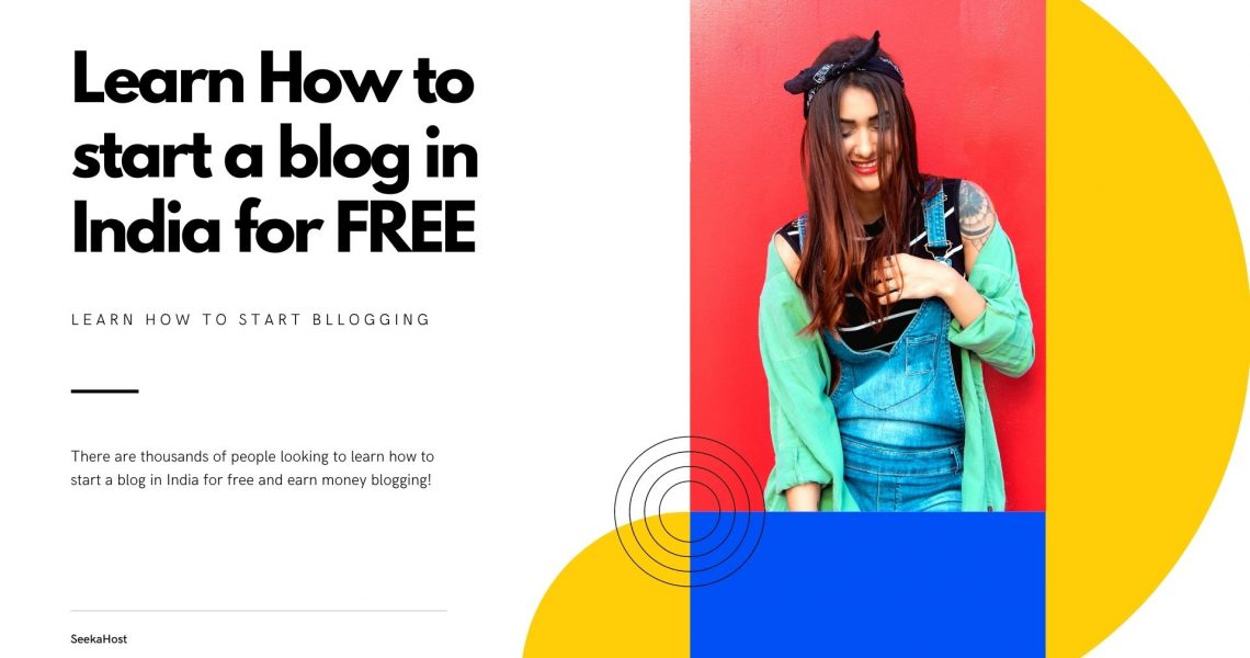 How to start a blog in India for free and earn money from Blogging