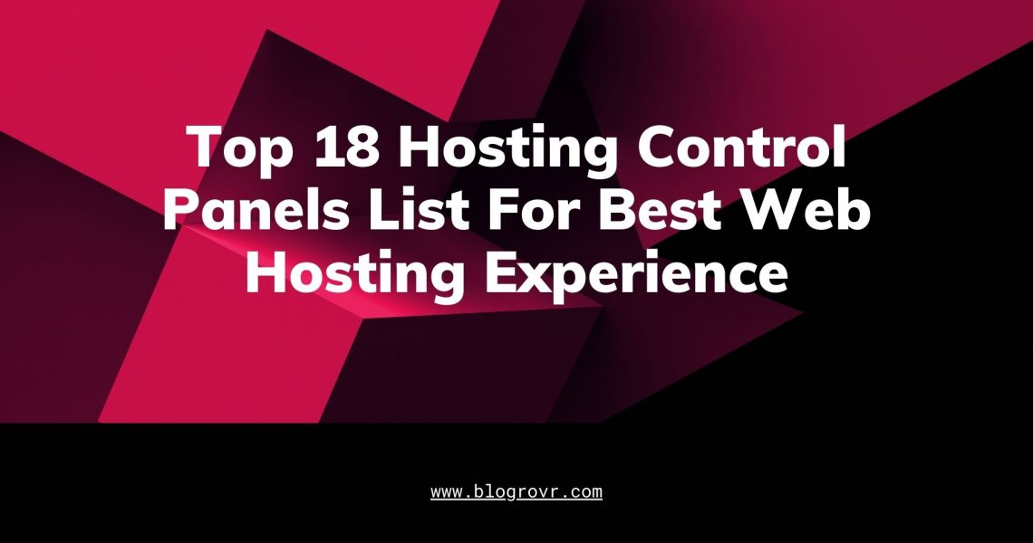 Top 18 Hosting Control Panels List For Best Web Hosting Experience